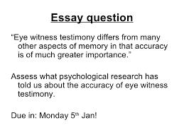eyewitness testimony essay is eyewitness testimony too unreliable to trust marked by teachers is eyewitness testimony too unreliable to trust marked by teachers
