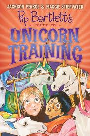 pip bartlett s guide to unicorn training maggie stiefvater jackson pearce 9780545709293 amazon books