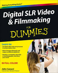 <b>Digital SLR</b> Video and Filmmaking For Dummies by <b>John Carucci</b> ...