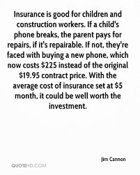 insurance is good for children and construction workers if a child s phone breaks the