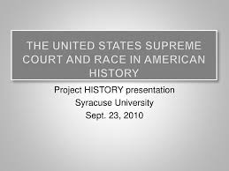 Ppt The United States Supreme Court And Race In American History