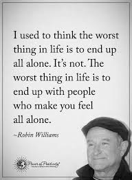 Robin Williams Quote Amazing Robin Williams Quote Alone Quotes Pinterest Robin Williams