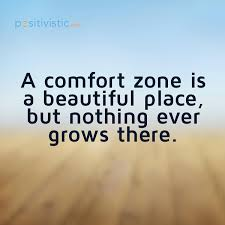 A Comfort Zone Is A Beautiful Place Quote Author Best Of Advice On Avoiding The Comfort Zone Quote Advice Comfort Zone