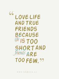 Quotes About Friendship And Love New Love Life And True Friends Quote