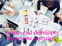 Front End Designer Interview Questions Front End Developer Interview Questions In 2020 Online
