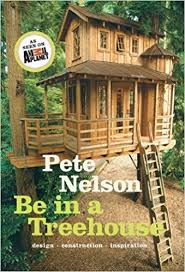 pete nelson. Be In A Treehouse: Design / Construction Inspiration: Pete Nelson: 0884449852341: Amazon.com: Books Nelson