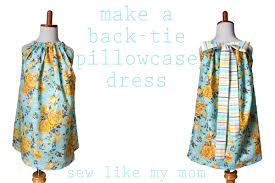Pillowcase Dress Pattern Inspiration Pillowcase Dress With Back Ties Sew Like My Mom