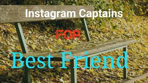 Instagram Captions For Best Friends