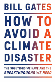 Bill Gates Weighs In On 'How To Avoid A Climate Disaster' With New Book :  NPR