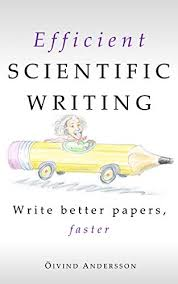 Scientific Writing Efficient Scientific Writing Write Better Papers Faster