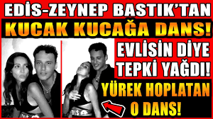 Edis ve Zeynep Bastık'tan Kucak Kucağa Dans! İşte Yürek Hoplatan O Dans  Videosu! Yuh Evlisin Dediler - Yeni İstiklal