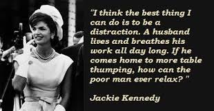 Jackie Kennedy Famous Quotes 40 Collection Of Inspiring Quotes Awesome Jackie Kennedy Quotes