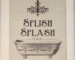 vintage bath tub and chandelier splish splash burlap print bathroom wall art on vintage bath wall art with vintage bath tub and chandelier splish splash burlap print bathroom