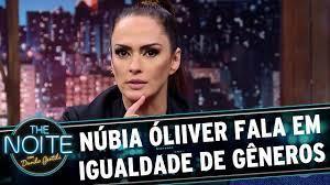 Núbia Óliiver fala em igualdade de gêneros | The Noite (19/04/17) - YouTube