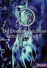 How Do Dream Catchers Work Stunning Do Dream Catchers Actually Work