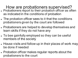 Probation A privilege granted by the court to a person convicted
