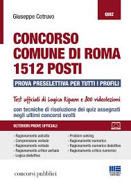 Concorso Comune di Roma 1512 posti - Prova preselettiva per tutti i profili  - Maggioli Editore
