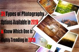 Types Of Photography 31 Types Of Photography Options In 2019 Know Which One Is