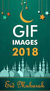 Eid Mubarak GIF images 2018 for Android ...