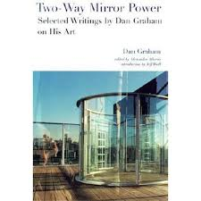two way mirror power selected writings by dan graham on his art by dan graham 9780262571302 booktopia