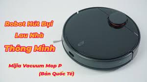 Hướng Dẫn Kết Nối Robot Hút Bụi Lau Nhà Thông Minh Xiaomi Mijia Vacuum Mop  P (Bản Quốc Tế) - YouTube