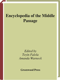 encyclopedia of the middle passage history of slavery
