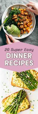 20 Easy Dinner Ideas For When Youre Not Sure What To Make