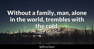 Cold Quotes Enchanting Without A Family Man Alone In The World Trembles With The Cold