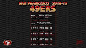san francisco 49ers 2018 19 wallpaper schedule