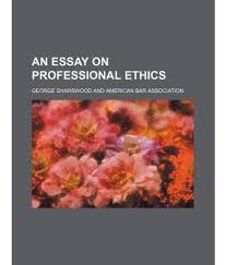 engineering ethics essay engineering college essay social  essay on professional ethics template essay on professional ethics