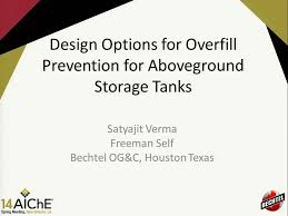 Atmospheric Tank Design Design Options For Overfill Protection For Aboveground