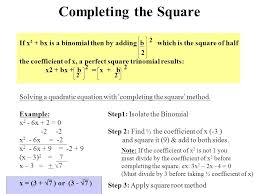 completing the square if x 2 bx is a binomial then by adding b 2 4 8 2 quadratic formula