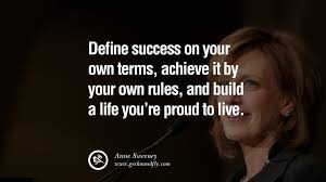 quote pictures success quotes for women define success on your own success quotes for women define success on your own terms achieve it by your own rules and build a life youre proud to live