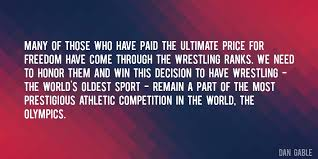Dan Gable Quotes Awesome Quote By Dan Gable = Many Of Those Who Have Paid The Ultimate Price