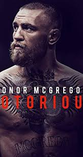 <b>Conor</b> McGregor: <b>Notorious</b> (2017) - IMDb