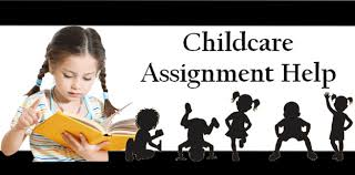 child care assignment help childcare assignment experts child care assignment help