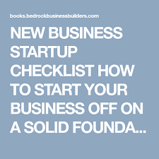 New Business Startup Checklist New Business Startup Checklist How To Start Your Business Off On A