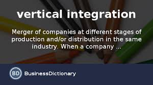 Vertical Merger Example What Is Vertical Integration Definition And Meaning