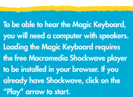 to be able to hear the magic keyboard you will need a puter with speakers
