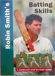Robin Smith's Batting Skills: A Complete Step-by Step Guide: Smith, Robin:  9780600582700: Amazon.com: Books