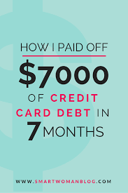 Using A Credit Card To Pay Off A Credit Card How I Paid Off 7000 Of Credit Card Debt In 7 Months Smart Woman Blog