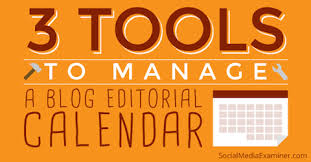 calender tools 3 tools to better manage your blogging editorial calendar social