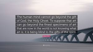 william blake e the human mind cannot go beyond the gift of
