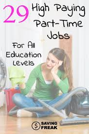 17 best ideas about part time jobs money earn 29 of the best paying part time jobs