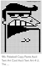 Text Art Copy Paste Ltextart4ublogspotcom 98 Pokeball Copy Paste Ascii Text