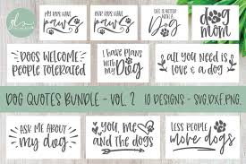 Please make sure that the software you use is compatible with an svg file. Dog Quotes Bundle Vol 2 10 Designs Svg Cut Files 229085 Cut Files Design Bundles