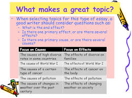how to write a cause effect essay what is a cause effect essay  7 what makes a great topic when selecting topics for this type of essay