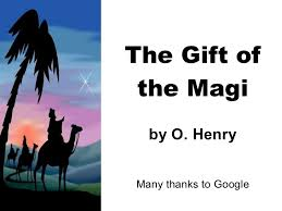the gift of the magi the gift of the magi by o henry many thanks to google