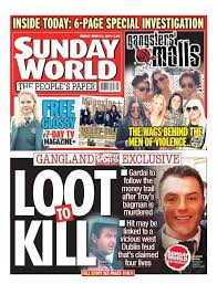 ©news group newspapers limited in england no. Sunday World This Week S Front Page Loot To Kill Facebook