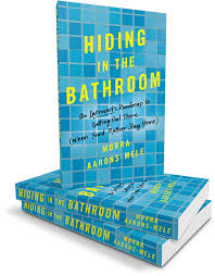hiding in the bathroom by morra aarons mele great strategies and tactics for introverts in